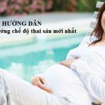 Thủ tục hưởng chế độ trợ cấp bảo hiểm thai sản mới nhất